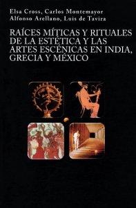 Raíces míticas y rituales de la estética y las artes escénicas en India, Grecia y México
