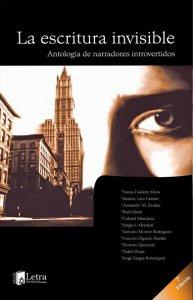 La escritura invisible. Antología de narradores introvertidos