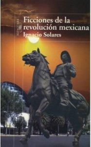 Ficciones de la Revolución Mexicana