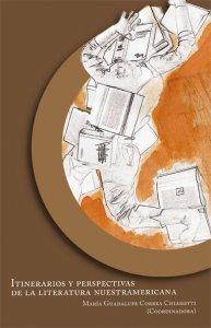 Itinerarios y perspectivas de la literatura nuestramericana