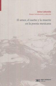El amor, el sueño y la muerte en la poesía mexicana