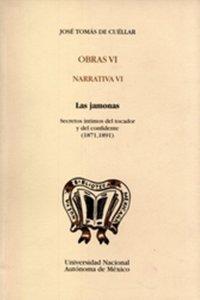 Obras VI. Narrativa VI. Las jamonas: Secretos íntimos del tocador y del confidente (1871, 1891)