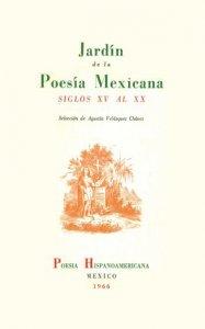 Jardín de la poesía mexicana : siglos XV al XX