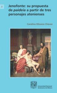 Jenofonte: su propuesta de pideia a partir de tres personajes atenienses