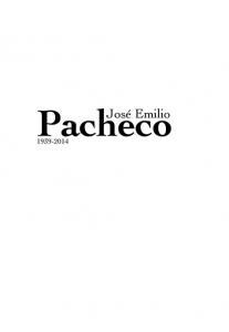 José Emilio Pacheco. 1939-2014