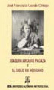 Joaquín Arcadio Pagaza y el siglo XIX mexicano