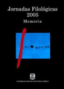 Jornadas Filológicas 2005: memoria