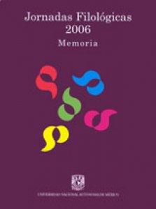 Jornadas Filológicas 2006: memoria