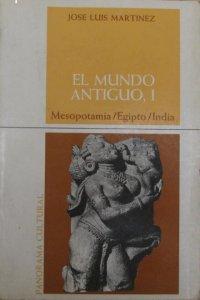 El mundo antiguo, 1 : Mesopotamia, Egipto, India