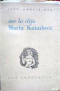 Me lo dijo María Kaimlová