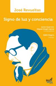 José Revueltas : signo de luz y conciencia