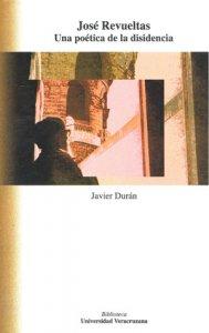 José Revueltas. Una poética de la disidencia