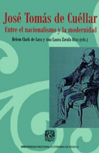 José Tomás de Cuéllar. Entre el nacionalismo y la modernidad