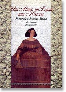 Una mujer, un legado, una historia : homenaje a Josefina Muriel