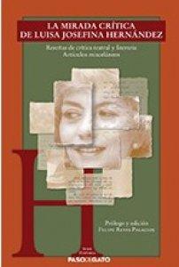 La mirada crítica de Luisa Josefina Hernández : reseñas de crítica teatral y literaria : artículos misceláneos