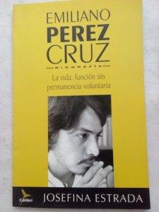 Emiliano Pérez Cruz : biografía : la vida, función sin permanencia voluntaria
