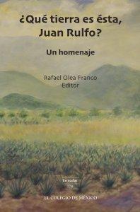 ¿Qué tierra es ésta, Juan Rulfo? : un homenaje