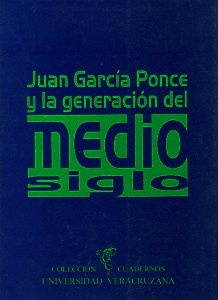 Juan García Ponce y la generación del medio siglo