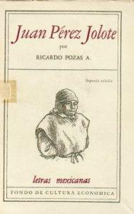 Juan Pérez Jolote : Biografía de un tzotzil