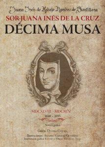 Juana Inés de Asbaje Ramírez de Santillana : Sor Juana Inés de la Cruz : décima musa