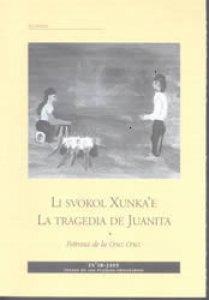 Livoskol Xunka'e = La tragedia de Juanita