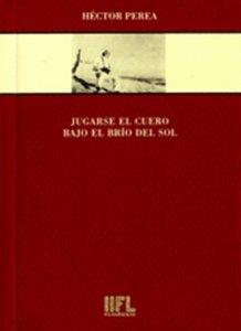 Jugarse el cuero bajo el brío del sol: brigadistas mexicanos en la guerra de España