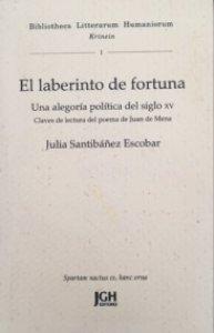 El laberinto de Fortuna :  Claves del poema de Juan de Mena