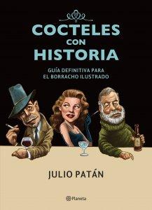 Cocteles con historia : guía definitiva para el borracho ilustrado
