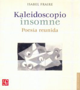 Kaleidoscopio insomne : poesía reunida