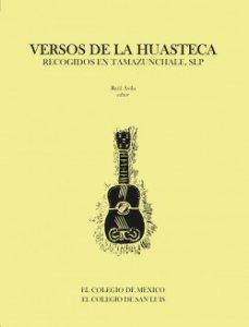 Versos de la Huasteca Recogidos en Tamazunchale