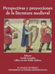 Perspectivas y proyección de la literatura medieval