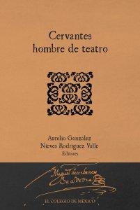 Cervantes : hombre de teatro