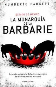 Estado de México :  la monarquía de la barbarie