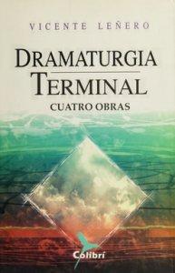 Dramaturgia terminal : cuatro obras