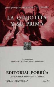 La Quijotita y su prima : historia muy cierta con apariencia de novela