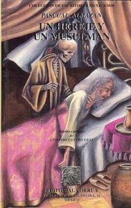 Un hereje y un musulmán. México hace trescientos años. Novela histórica