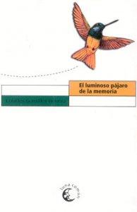 El luminoso pájaro de la memoria
