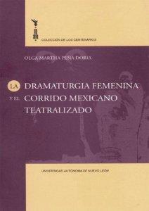 La dramaturgia femenina y el corrido mexicano teatralizado