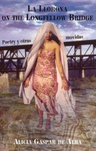 La Llorona on the Longfellow Bridge : poetry y otras movidas