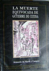 La muerte equivocada de Gutierre de Cetina : poeta sevillano del siglo XVI