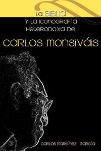 La Biblia y la iconología heterodoxa de Carlos Monsiváis