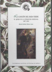 La canción del hada verde : el ajenjo  en la literatura mexicana 1887-1902