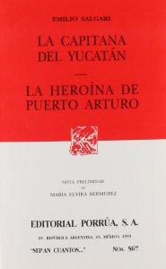 La capinata del Yucatán ; La heroína de Puerto Arturo