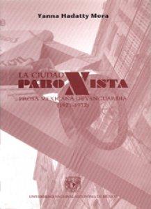 La ciudad paroxista. Prosa mexicana de vanguardia (1921-1932)