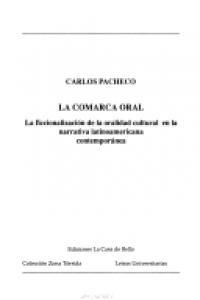 La comarca oral : la ficcionalización de la oralidad cultural en la narrativa latinoamericana contemporanea