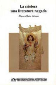 La cristera, una literatura negada (1928-1992)