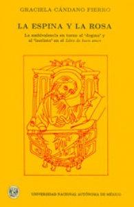 La espina y la rosa. La ambivalencia en torno al dogma y al instinto en el Libro del buen amor