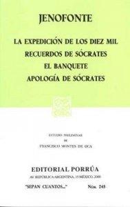 La expedición de los diez mil ; Recuerdos de Sócrates ; El banquete ; Apología de Sócrates
