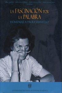 La fascinación por la palabra : homenaje a Paola Vianello