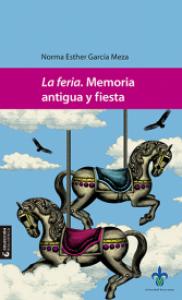 La feria : memoria antigua y fiesta